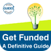 Get Funded - Your Complete Guide To Raising Money For Your Startup